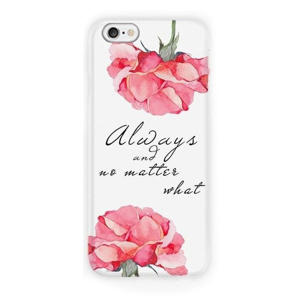 Always & No Matter What Phone Case