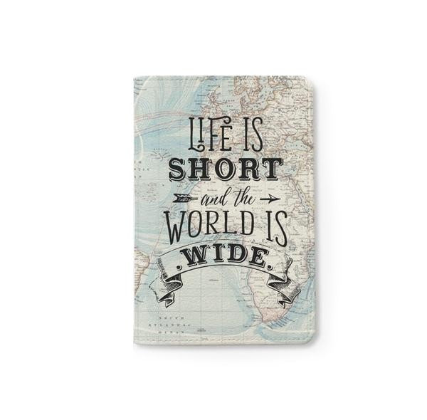 Life is Short and the World is Wide Passport Holder