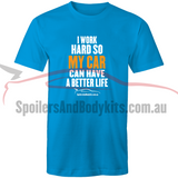 """I Work Hard for My Car"" T Shirt - Men's Car T-Shirt (Multiple Colours & Sizes Available) - Spoilers and Bodykits Australia"