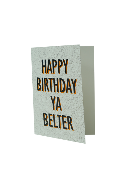 'Happy Birthday Ya Belter' Birthday Card