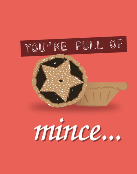 """You're full of mince"" Christmas Card"