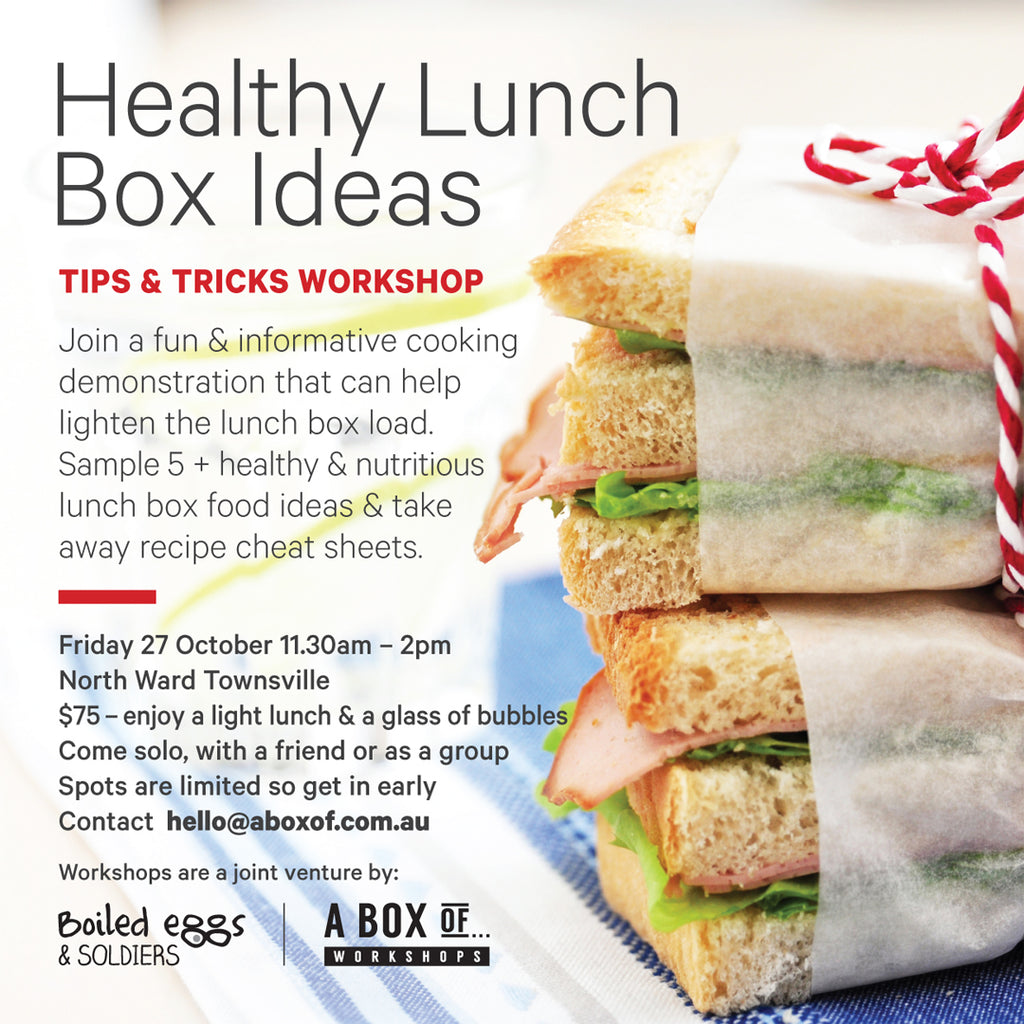 Healthy Lunch Box Ideas Workshop - Friday October 27th Townsville ...