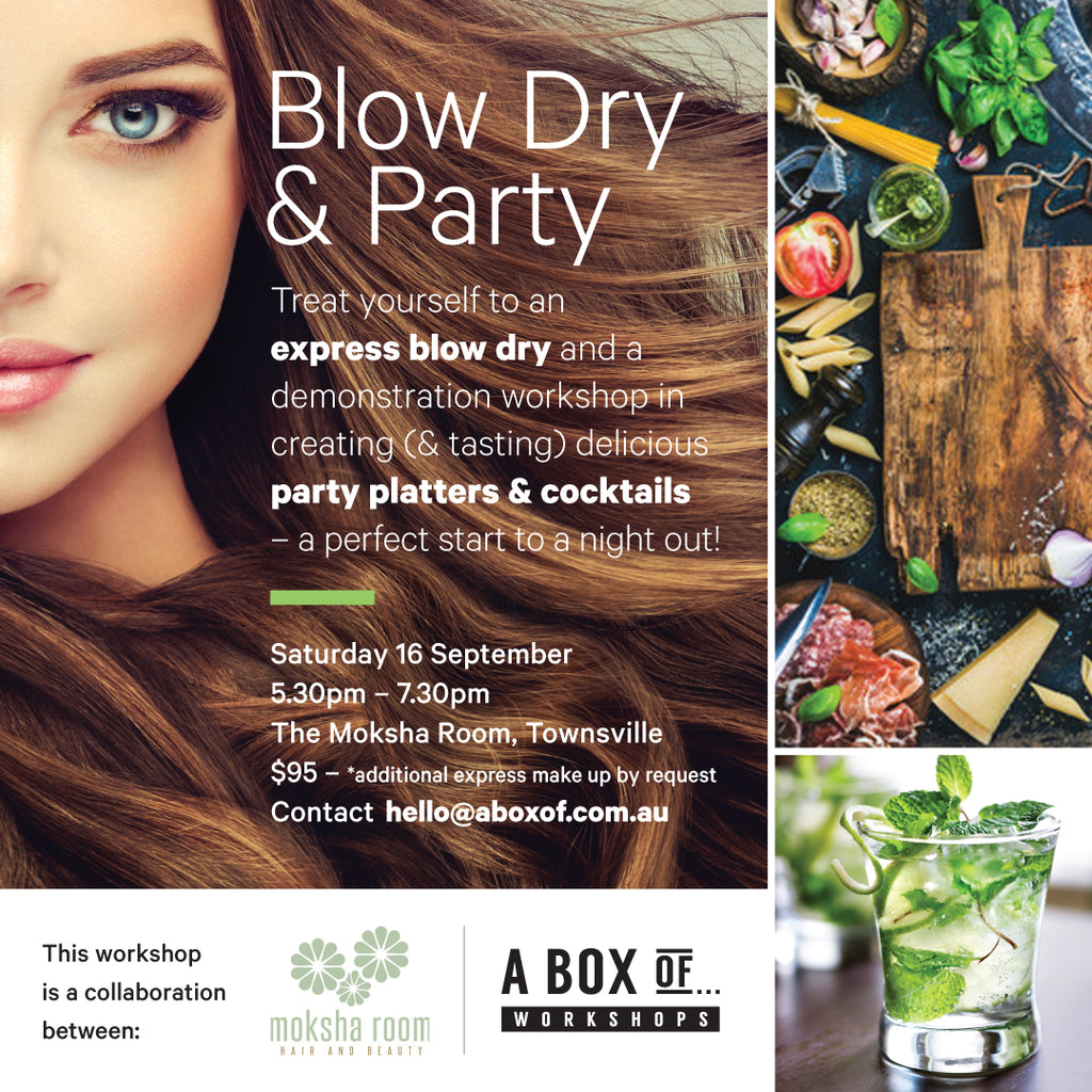 Blow Dry's, Party Platters & Cocktails Workshop