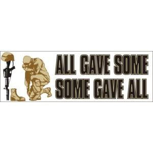 """All gave some Some gave all"" Bumper Sticker"