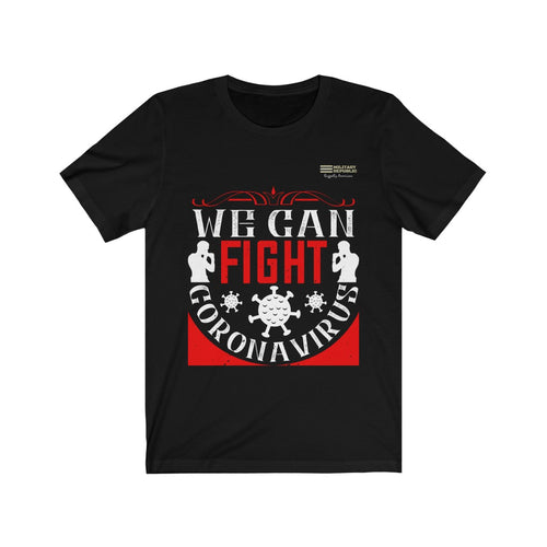 We Can Fight Corona Virus - T-shirt