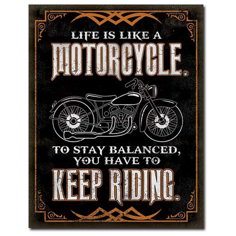 Life is Like a Mototcycle - Keep Riding Tin Sign