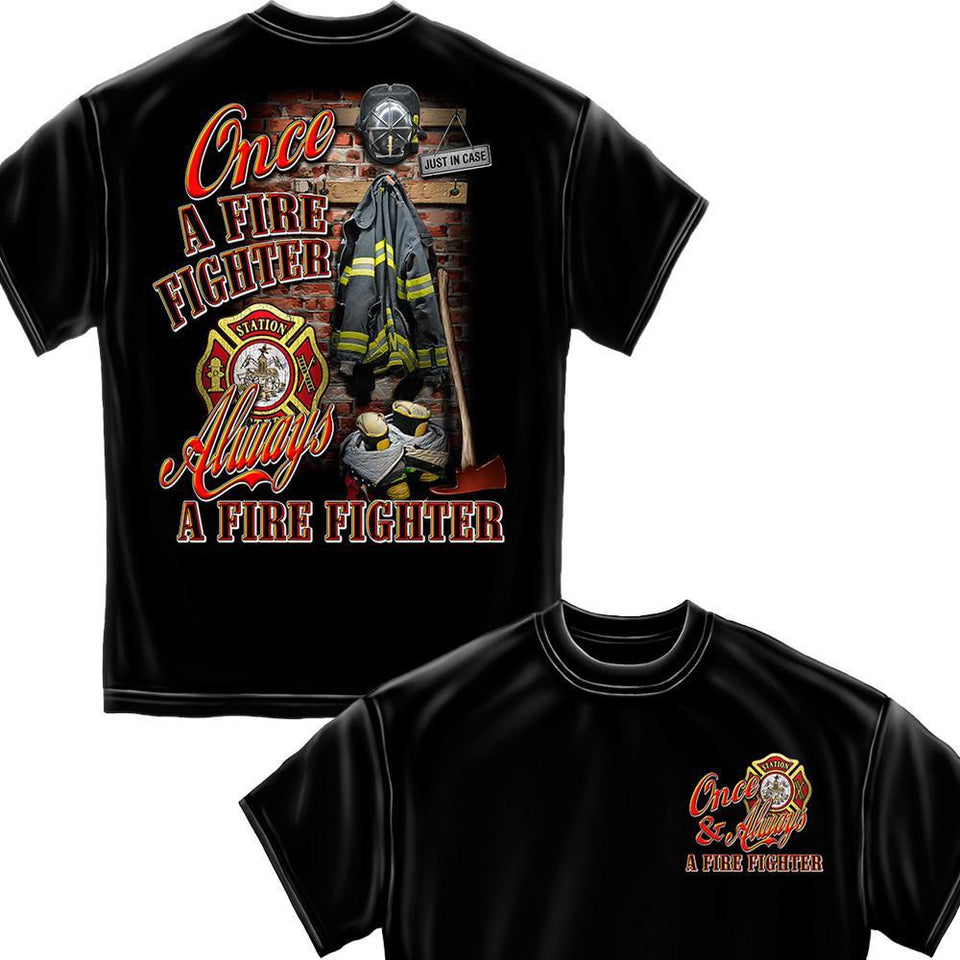 Once A Firefighter Always A Firefighter T-Shirt-Military Republic