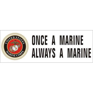 "Once A Marine Always A Marine 8.5 x 3"" Bumper Sticker"