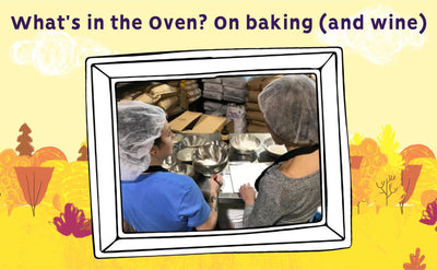 What's in the Oven?  On baking (and wine)