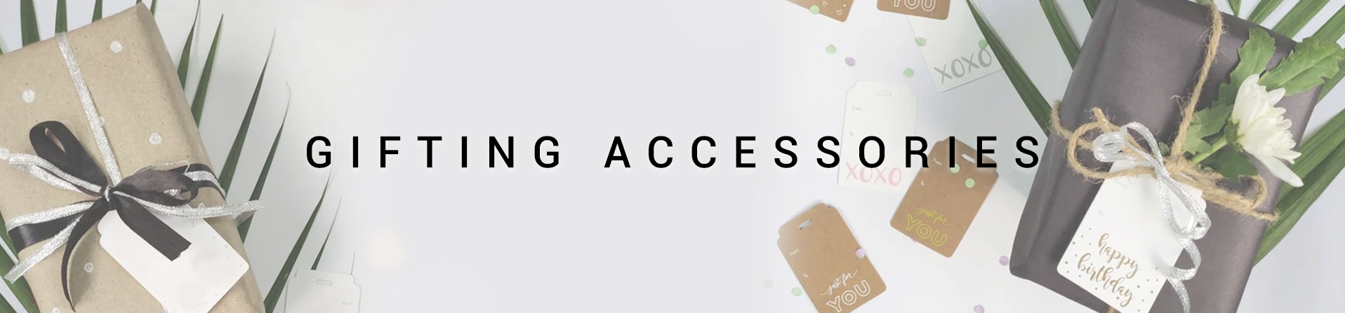 - Gifting Accessories -