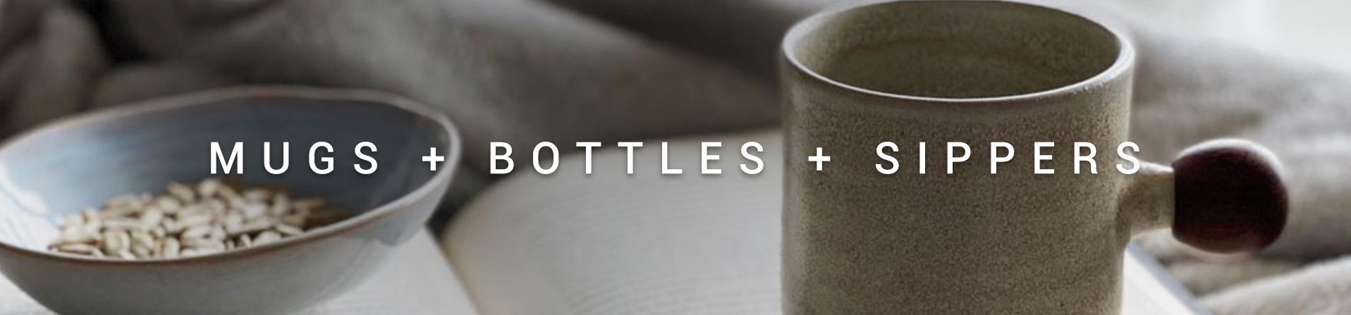 - Coffee Mugs + Bottles + Sippers -