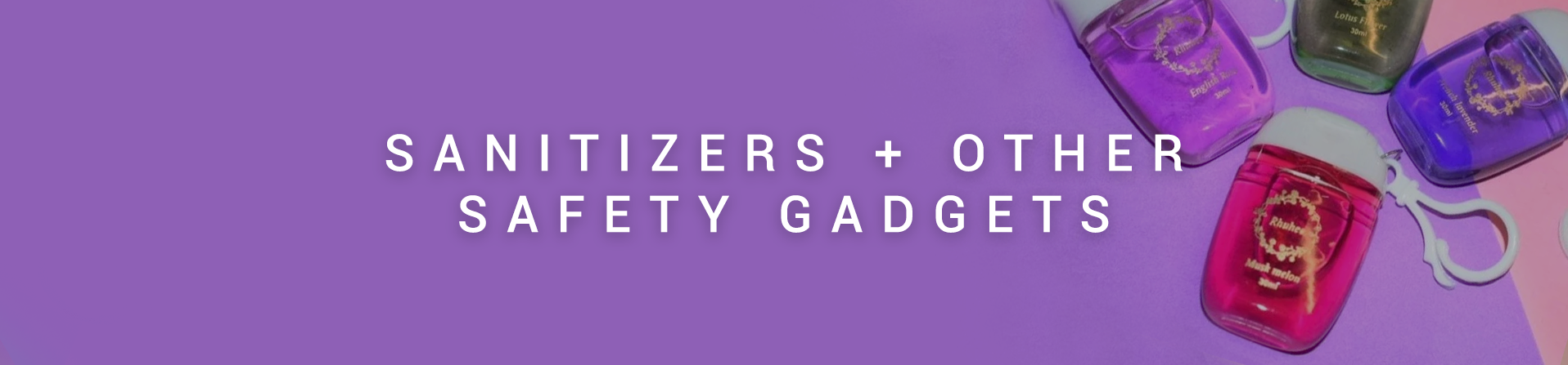 Sanitizers + Other Safety Gadgets