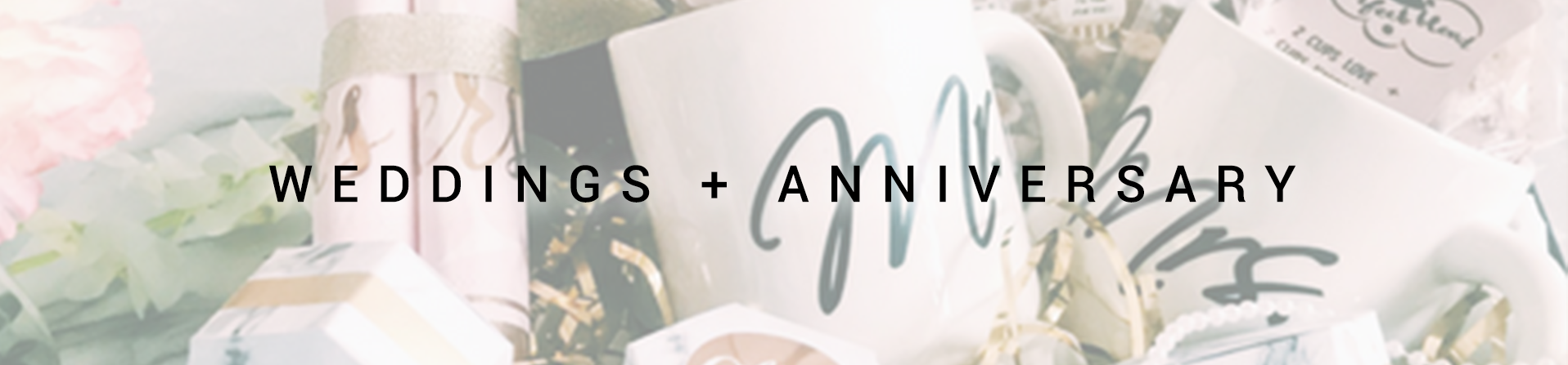 - Gifts For Weddings + Anniversary -