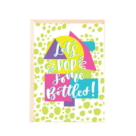 Greeting Card - Lets Pop Some Bottles-Stationery-PropShop24.com
