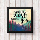 Art Frame - I would be lost without you-Home-PropShop24.com