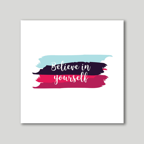 Art Print - Believe in Yourself