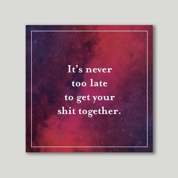 Art Print - It's Never Too Late-Home-PropShop24.com
