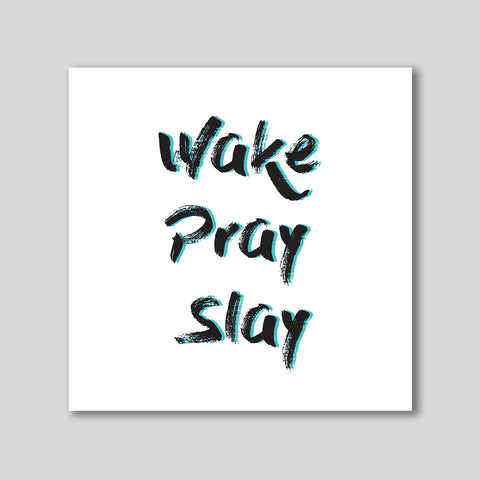 Art Print - Wake Pray Slay