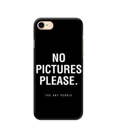 No Pictures Please Mobile Case - Apple Iphone 7 and 8-GADGETS-PropShop24.com