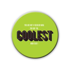 Badge/Magnet - Coolest Mom-HOME-PropShop24.com