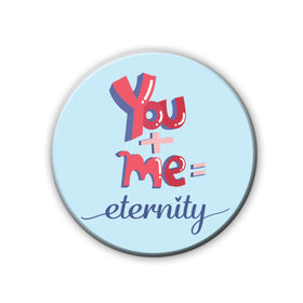 Badge/Magnet - Eternity-HOME-PropShop24.com