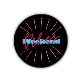 Badge/Magnet - Weekend Vibes-HOME-PropShop24.com