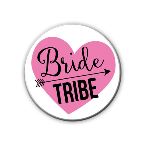 Magnet / Badge - Bride Tribe