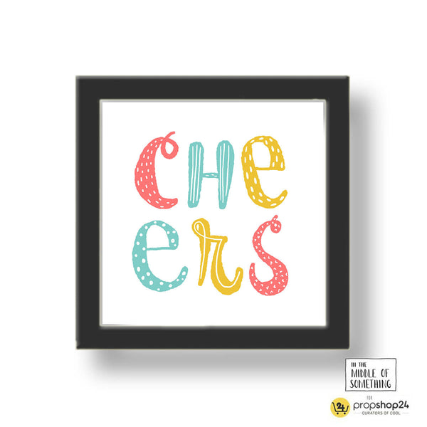 Frame - Cheers-Home-PropShop24.com