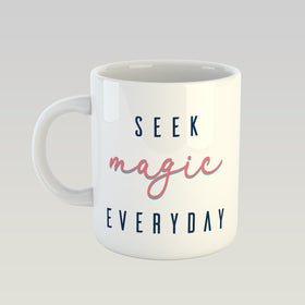 Coffee Mug - Seek Magic Everyday-HOME-PropShop24.com
