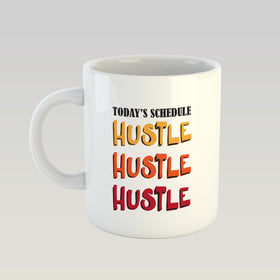 Coffee Mug - Todays Schedule Hustle-HOME-PropShop24.com
