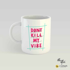 Coffee Mug - Don'T Kill My Vibe-Home-PropShop24.com