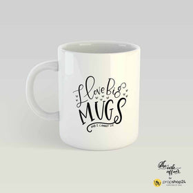 Coffee Mug - I Love Big Mugs-Home-PropShop24.com