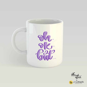 Coffee Mug - Oh.Ok.But..-Home-PropShop24.com