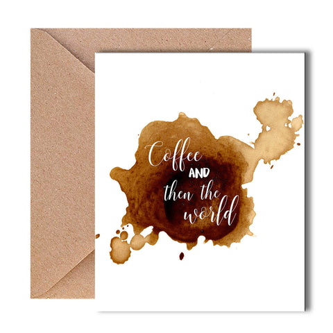 Greeting Card - Coffee and then the world