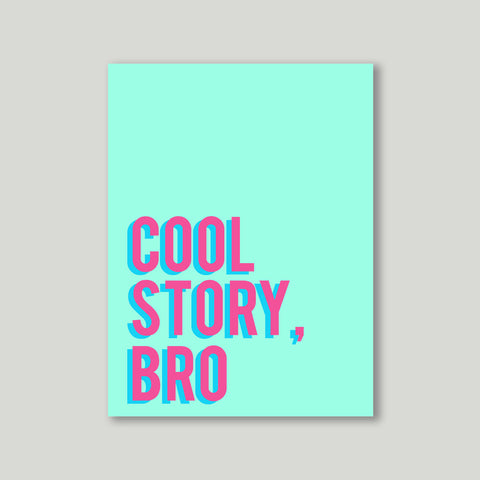 Art print - Cool story bro