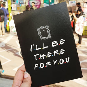 Ill be there for you- Card-STATIONERY-PropShop24.com