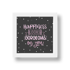 Frame - Happiness Looks Gorgeous On You-HOME-PropShop24.com
