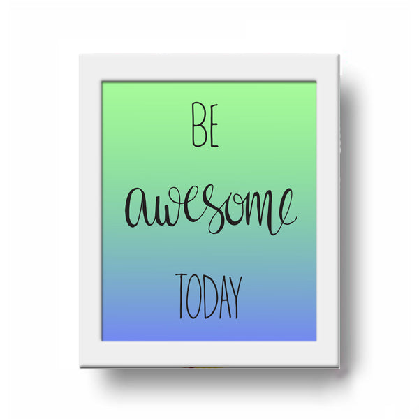Frame - Be Awesome Today-HOME-PropShop24.com