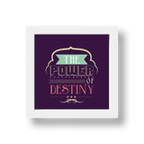 Frame - The Power Of Destiny-HOME-PropShop24.com