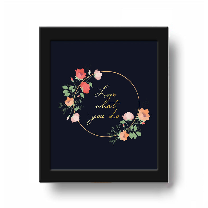 Frame - Love What You Do-HOME ACCESSORIES-PropShop24.com