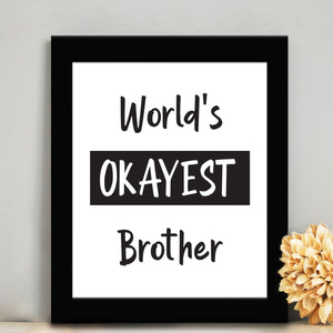 Frame - Okayest Brother-HOME ACCESSORIES-PropShop24.com