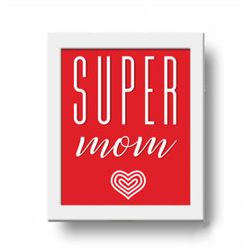 Frame - Super Mom-HOME-PropShop24.com
