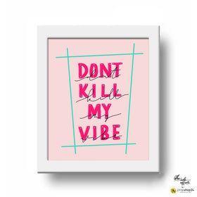 Frame - Don'T Kill My Vibe-Home-PropShop24.com