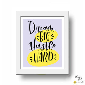 Frame - Dream Big, Hustle Hard-Home-PropShop24.com