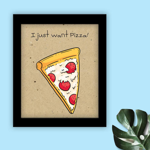 Frame - I just want pizza - propshop-24
