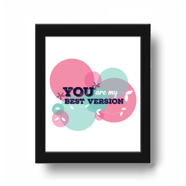 Frame - You're My Best Version-HOME-PropShop24.com