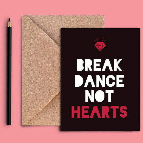 Greeting Card - Break Dance Not Hearts-Stationery-PropShop24.com