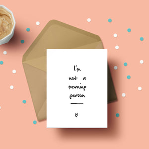 Greeting Card - I'M Not A Morning Person-GREETING CARDS-PropShop24.com