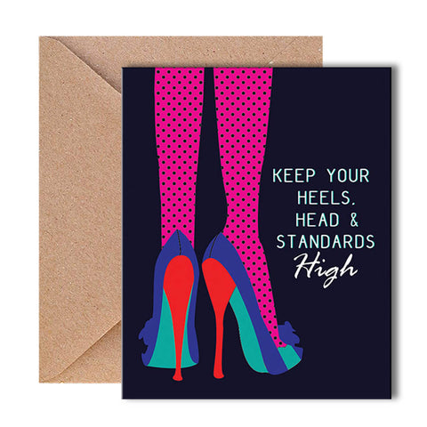 Greeting Card - Keep Your Heels, Head & Standards High-Stationery-PropShop24.com