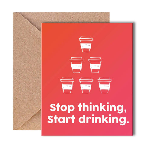 Greeting Card - Stop Thinking-Stationery-PropShop24.com